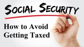 stealth-taxes-how-to-avoid-getting-taxed-on-social-security-benefits